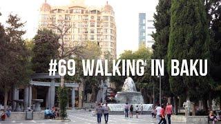 #69 Walking in Baku