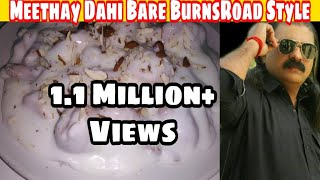 Meethay Dahi Barey Burnsroad Style By King Chef Shahid Jutt