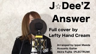 J⭐︎Dee'Z『Answer』Full cover by Lefty Hand Cream