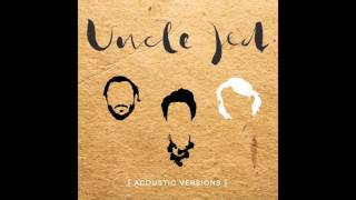 Uncle Jed - Don't Dream It's Over