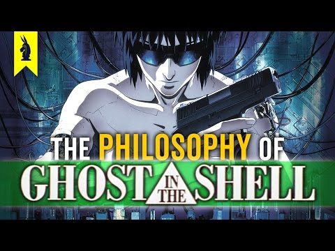 The Philosophy of GHOST IN THE SHELL –Wisecrack Edition