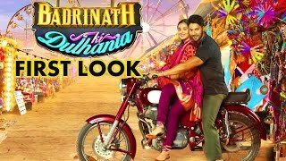 First look : Badrinath Ki Dulhania | Varun Dhawan and Alia Bhatt