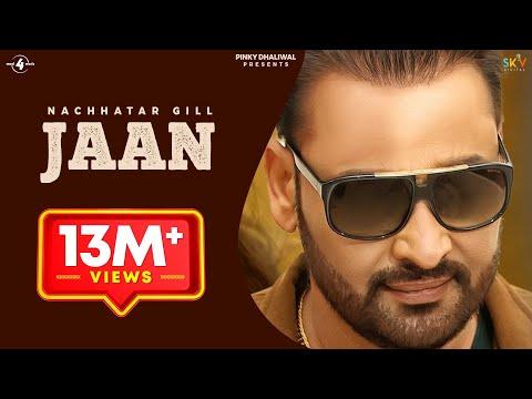 New Punjabi Songs 2016 || JAAN || NACHHATAR GILL || Punjabi Sad Songs 2016
