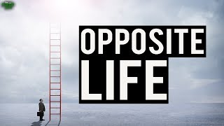 The Opposite Life (Powerful)