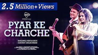 Pyar Ke Charche - Songfest Twist | Shalmali Kholgade | Gaurav Dagaonkar