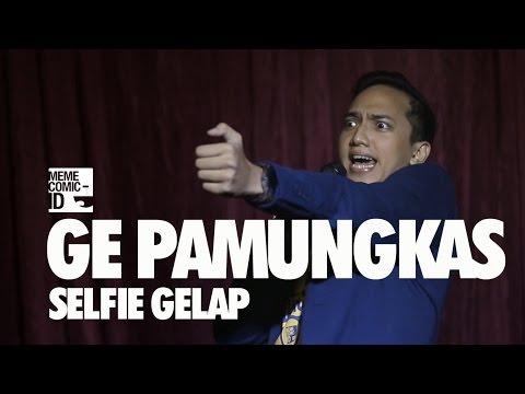 Ge Pamungkas: Selfie Gelap (New Material!)
