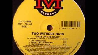 TWO WITHOUT HATS - FAST ON THE DRAW ( 1993 NY rap )