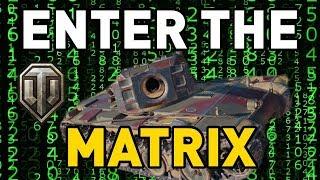 World of Tanks    ENTER THE MATRIX