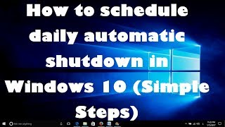 How to schedule Automatic Shutdown daily in Windows 10 (Simple Steps)