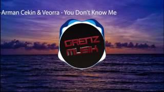 Arman Cekin & Veorra - You Don't Know Me