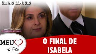 Meu Coração é Teu [ÚLTIMO CAPÍTULO] - O final de Isabela (29/08/2016)