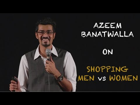 EIC: Azeem Banatwalla on Shopping - Men vs Women