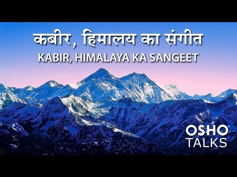 OSHO: Kabir-Himalaya Ka Sangeet