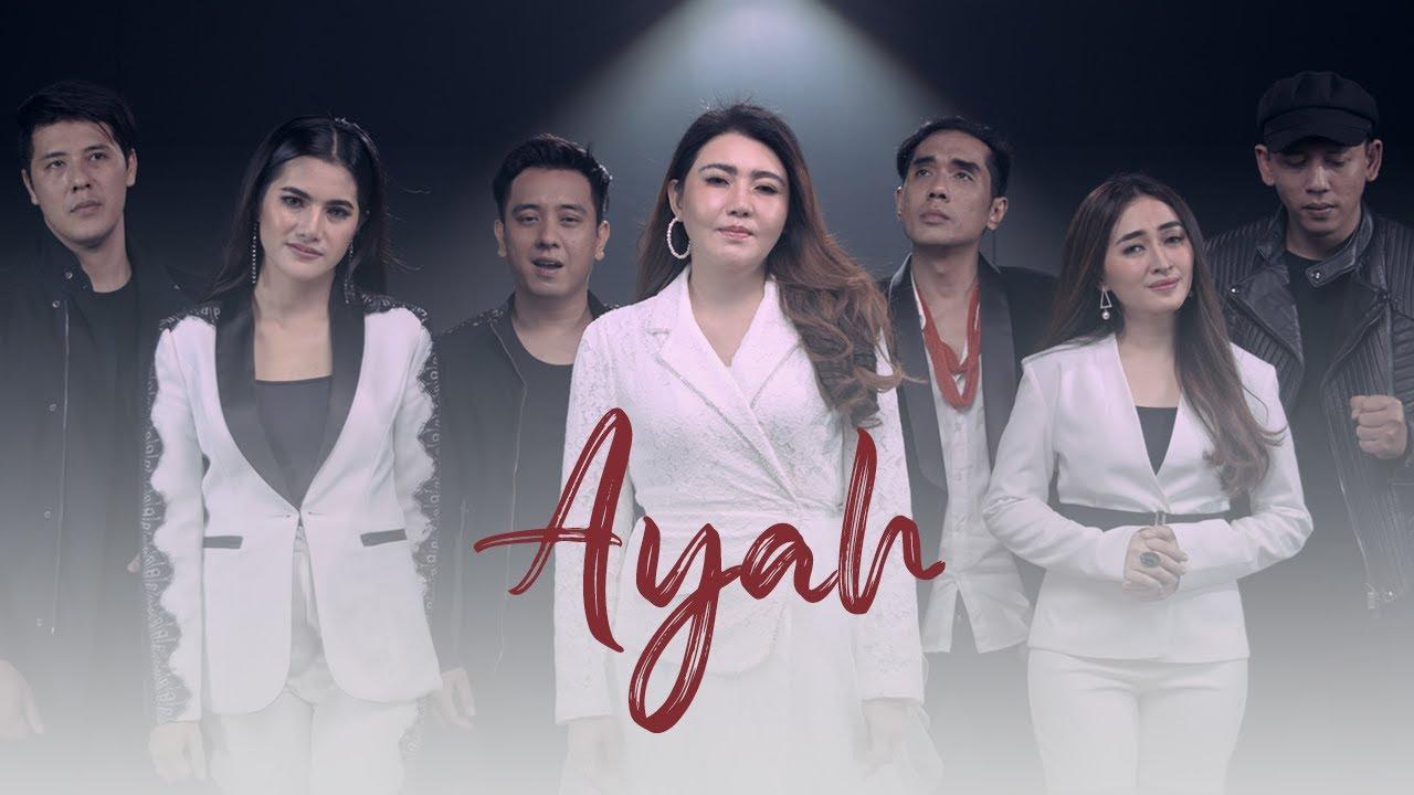 Ayah - Via Vallen, Dyrga, Chevra, Ave, Jovan, Maisaka, Anita Kaif (Official Musik Video)