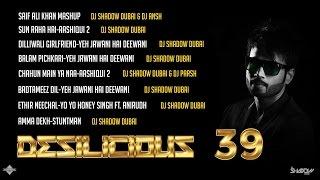 DJ Shadow Dubai | Desilicious 39 | Audio Jukebox