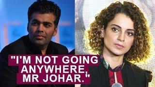"""Kangana Ranaut REPLY To Karan Johar : """"I"""