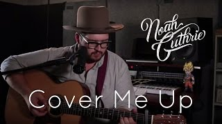 Cover Me Up by Jason Isbell - Noah Guthrie Cover