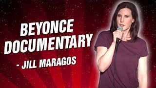 Jill Maragos: Beyonce Documentary (Stand Up Comedy)