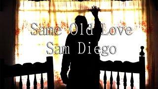 Selena Gomez - Same Old Love (COVER ESPAÑOL) Sam Diego