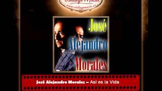 José Alejandro Morales -- Así es la Vida