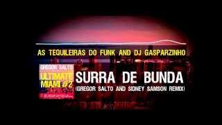 As Tequileiras do Funk and DJ Gasparzinho - Surra De Bunda (Gregor Salto and Sidney Samson Remix)