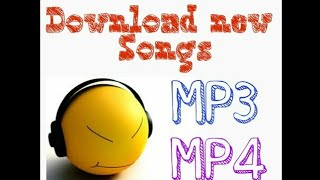 How to downlod mp3 and mp4 songs downlod without virush and hang