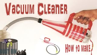 Recycle : How To Make a Vacuum Cleaner