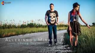 Allexinno & Mirabela - Loving You (with lyrics)