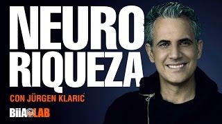 Jürgen Klarić - Neuro Riqueza: Cambia a una mentalidad de abundancia