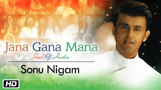 Jana Gana Mana | The Soul Of India | Sonu Nigam