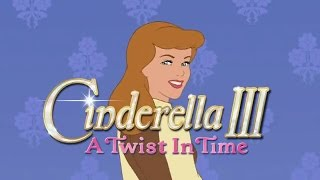 Cinderella 3: A Twist in Time with music from the 2015 live action version