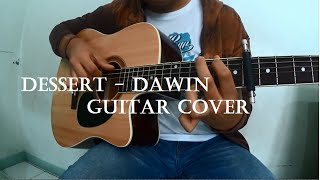 Guitar Fingerstyle Cover - Dessert by Dawin