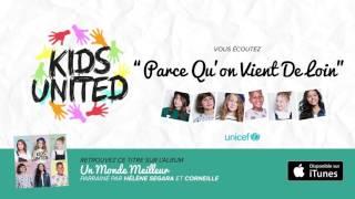 KIDS UNITED - Parce Qu'on Vient De Loin (Audio officiel)