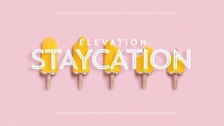 Elevation Staycation - Promo 1