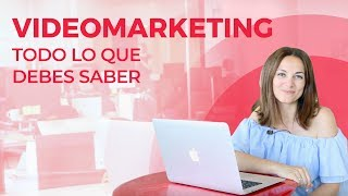 Video Marketing: qué es, ejemplos y tips para empresas