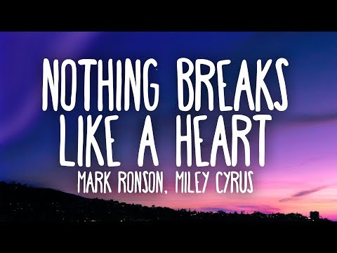 Download Mark Ronson, Miley Cyrus - Nothing Breaks Like a Heart (Lyrics)
