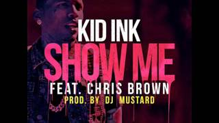 Kid Ink Ft. Chris Brown - Show Me (Instrumental)