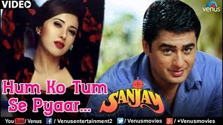 Hum Ko Tum Se Pyar : Full Video Song    Sanjay    Ayub Khan, Skashi Shivanand
