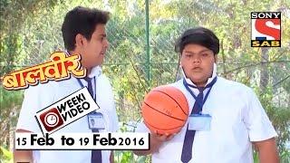WeekiVideos | Baalveer | 15 Feb to 19 Feb 2016