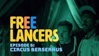Freelancers Episode 6: Circus Berserkus