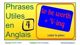 ANGLAIS - 3 Phrases pour VALOIR LA PEINE - BE WORTH V+ING N°4