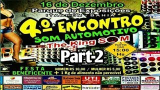 4°Encontro de Som Automotivo The King Som/itanhém-bahia/Part 2//