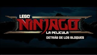 LEGO® NINJAGO® LA PELÍCULA - Detrás de los ladrillos - Oficial Warner Bros. Pictures