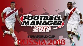 World Cup Challenge | Peru - Part 1 | Football Manager 2018