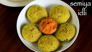 Download semiya idli recipe   vermicelli instant idli recipe   rava semiya idli recipe