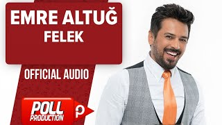 Emre Altuğ - Felek - ( Official Audio )