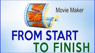 Windows Movie Maker Full Tutorial -  Step by Step
