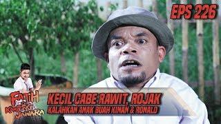 Kecil Cabe Rawit, Rojak Kalahkan Anak Buah Kinan & Ronald - Fatih Di Kampung Jawara Eps 226