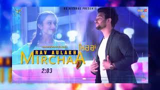 Mirchaa+%28Full+Song%29+%7C+Rav+Aulakh+%7C+New+Punjabi+Song+2018+%7C+VS+Records