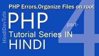 php in hindi part-4 php errors and organize files on root directory